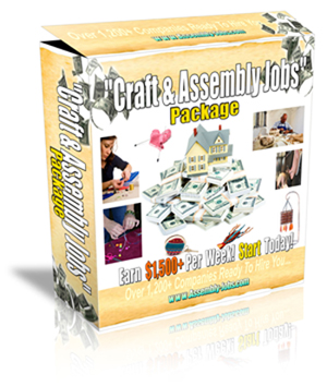 "Work At Home Assembly Jobs :: ""Craft & Assembly Jobs Package"" For Assembly Work At Home"